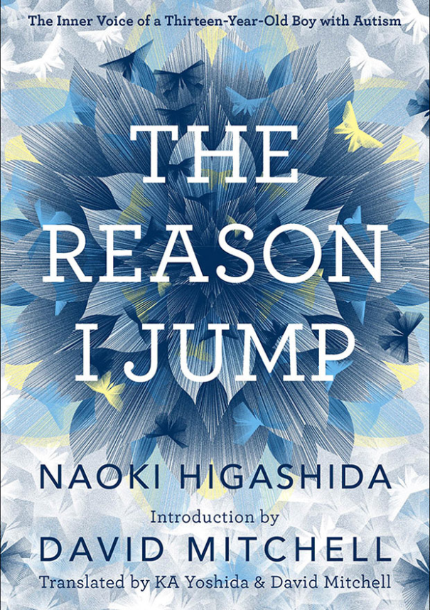 The Reason I Jump: The Inner Voice of a Thirteen Year-Old Boy with Autism
