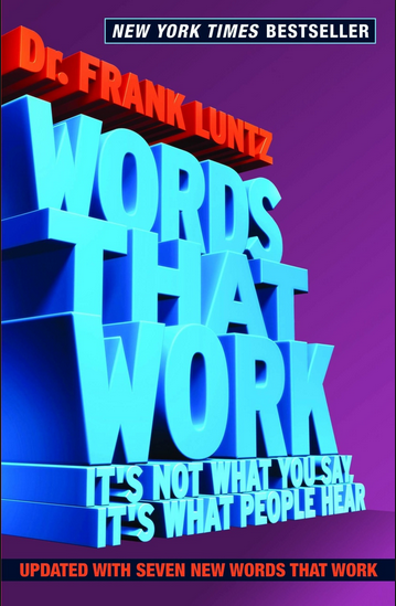 Words that Work - It's not what you way, it's what people hear