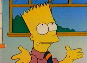 "Ms.M: ""Bart, what other paradoxes affect our lives?"" Bart: ""Well...You're damned if you do, and you're damned if you don't."""