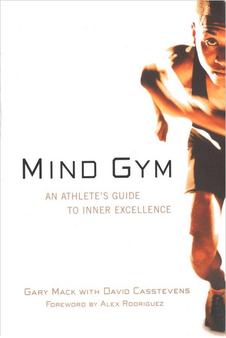 Mind Gym - An athlete's guide to inner excellence