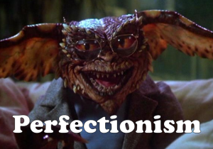 Perfectionism Gremlin 2