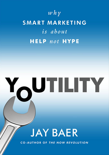 Youtility - Why smart marketing is about help not hype