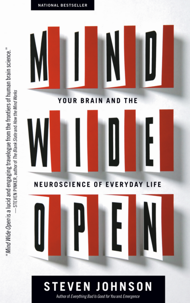 Mind Wide Open - Your Brain and the Neuroscience of Everyday Life