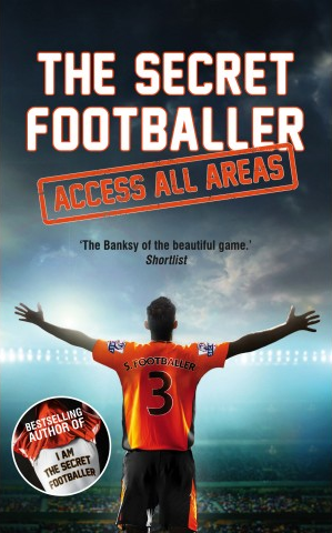 The Secret Footballer - Access All Areas