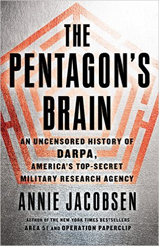 The Pentagon's Brain - An Uncensored History of DARPA, America's Top Secret Military Research Agency