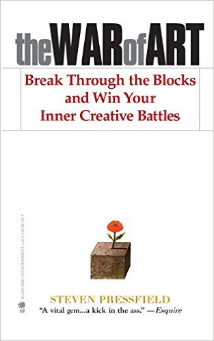 The War of Art – Break Through the Blocks and Win Your Inner Creative Battles