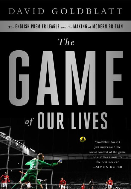 The Game of Our Lives - The English Premier League and the Making of Modern Britain