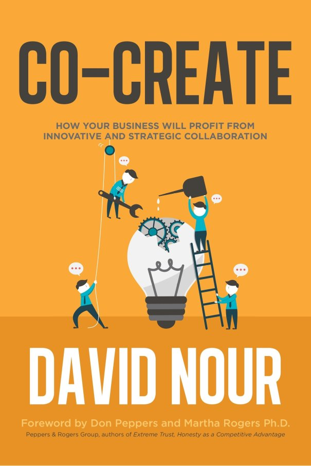 Co-Create - How Your Business Will Profit From Innovative and Strategic Collaboration